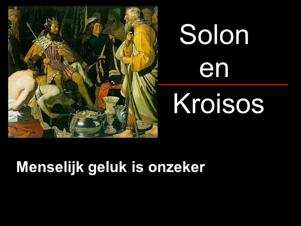 Solon en Kroisos Menselijk geluk is onzeker