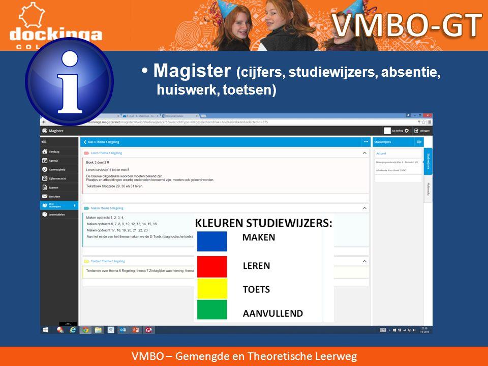 VMBO-GT • Magister (cijfers, studiewijzers, absentie, huiswerk, toetsen) VMBO – Gemengde en Theoretische Leerweg.