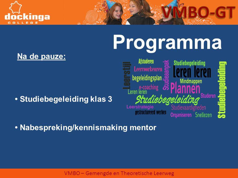 Programma VMBO-GT Na de pauze: • Studiebegeleiding klas 3