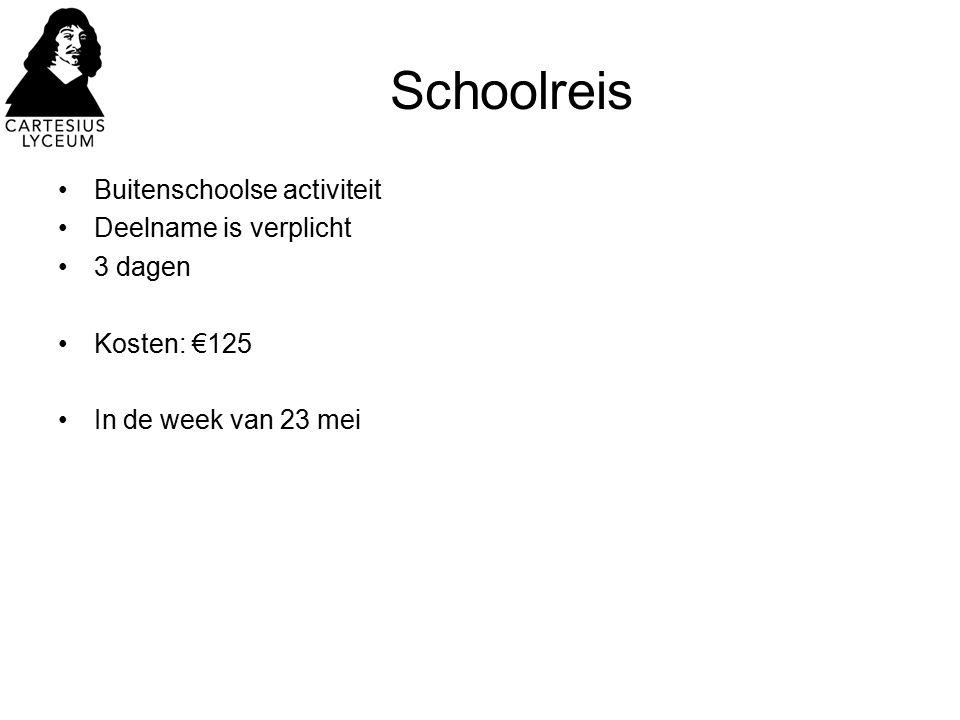 Schoolreis Buitenschoolse activiteit Deelname is verplicht 3 dagen