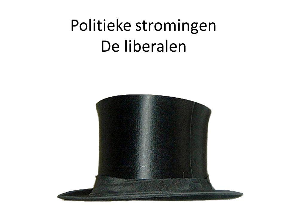 Politieke stromingen De liberalen