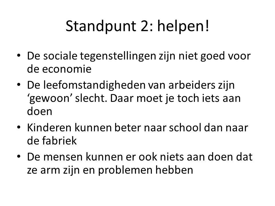 Standpunt 2: helpen! De sociale tegenstellingen zijn niet goed voor de economie.