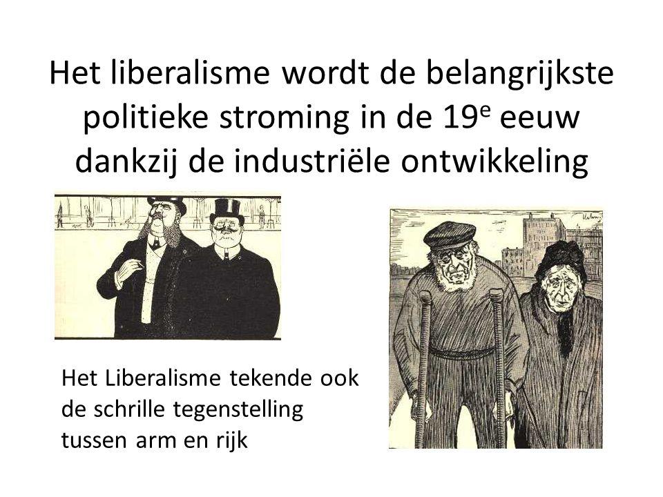 Het liberalisme wordt de belangrijkste politieke stroming in de 19e eeuw dankzij de industriële ontwikkeling