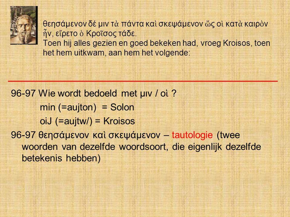96-97 Wie wordt bedoeld met μιν / οἱ min (=aujton) = Solon