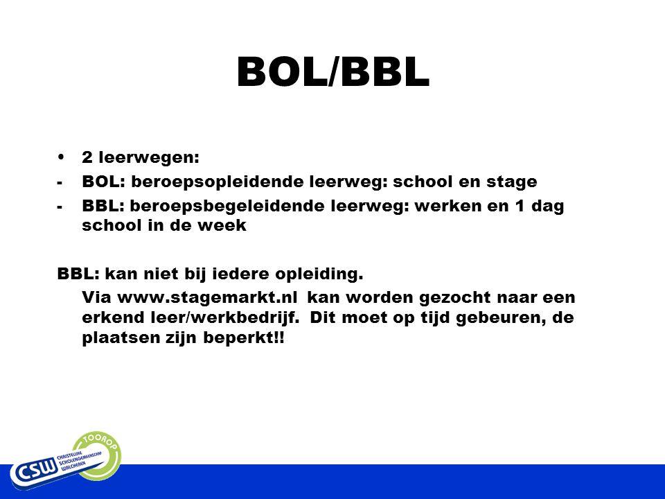 BOL/BBL 2 leerwegen: BOL: beroepsopleidende leerweg: school en stage