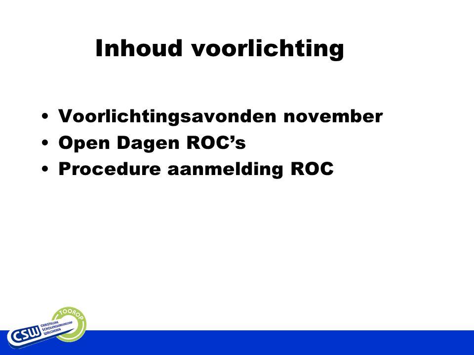 Inhoud voorlichting Voorlichtingsavonden november Open Dagen ROC's