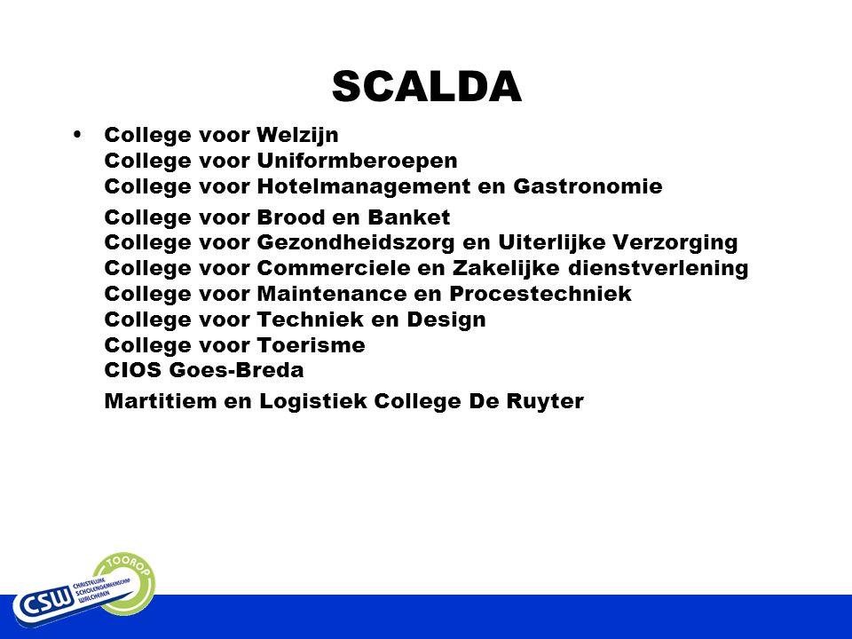 SCALDA College voor Welzijn College voor Uniformberoepen College voor Hotelmanagement en Gastronomie.