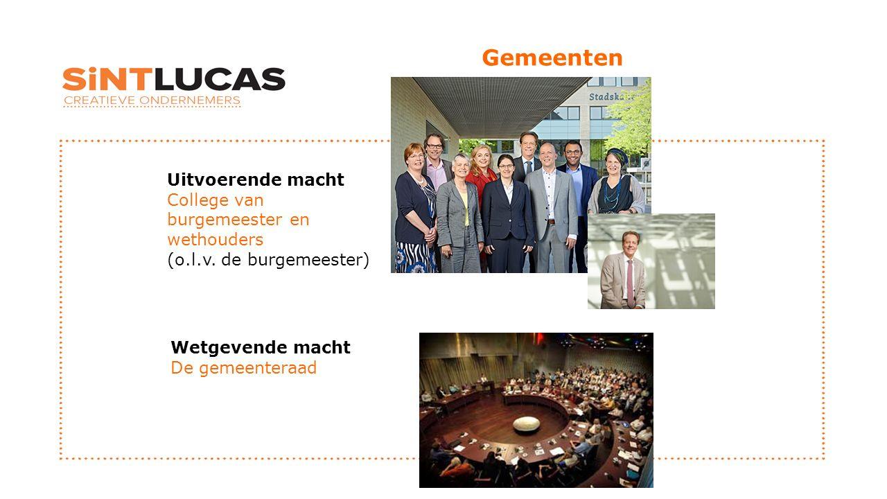 Gemeenten Uitvoerende macht College van burgemeester en wethouders (o.l.v. de burgemeester) Rob van Gijzel.