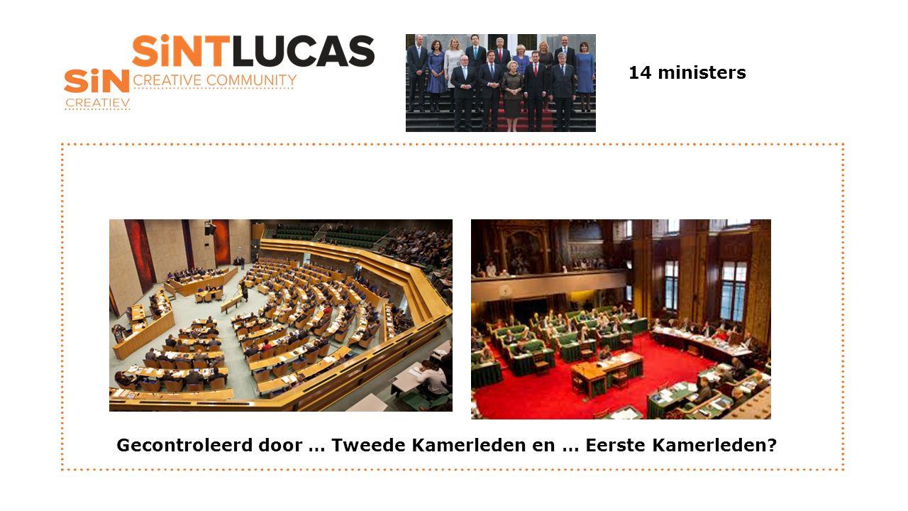 Gecontroleerd door … Tweede Kamerleden en … Eerste Kamerleden
