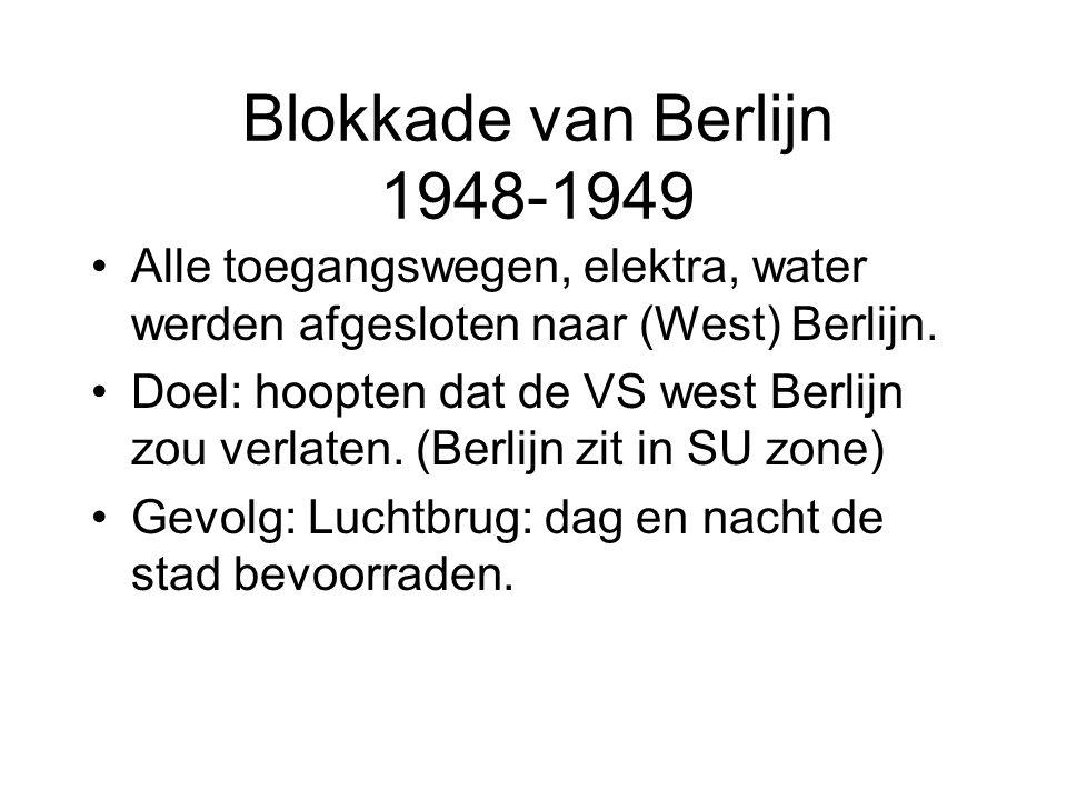 Blokkade van Berlijn 1948-1949 Alle toegangswegen, elektra, water werden afgesloten naar (West) Berlijn.