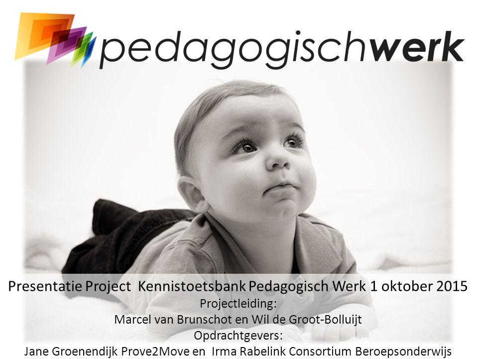 Presentatie Project Kennistoetsbank Pedagogisch Werk 1 oktober 2015