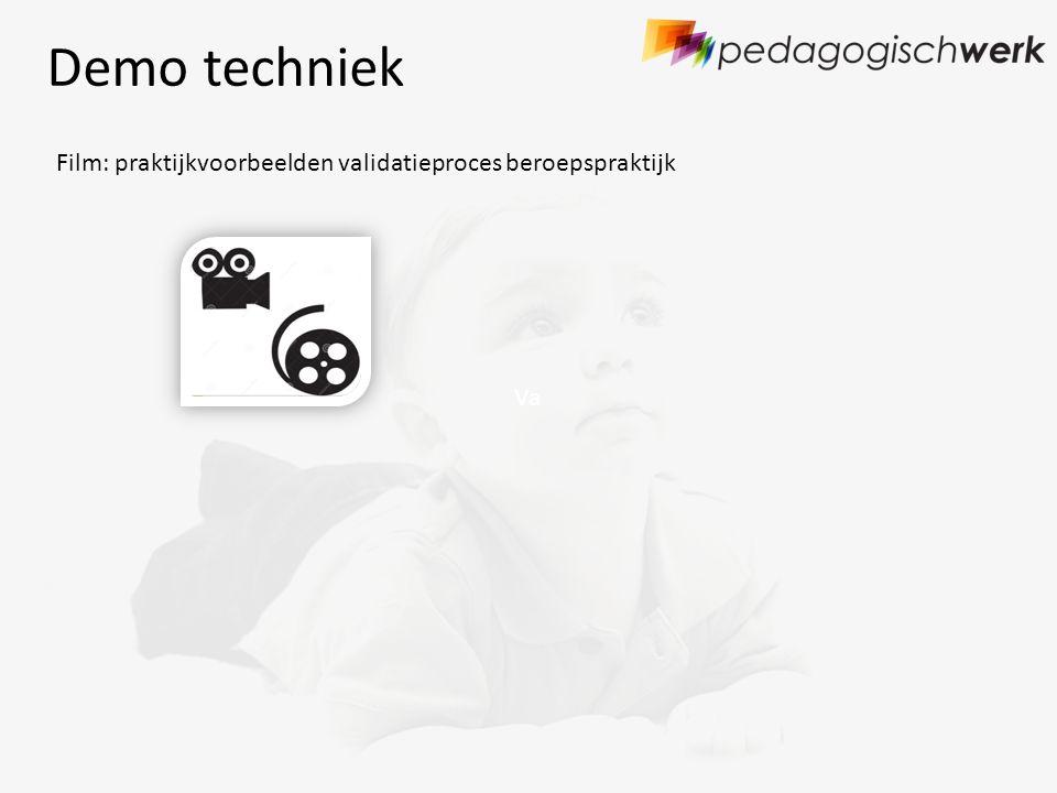 Va Demo techniek Film: praktijkvoorbeelden validatieproces beroepspraktijk