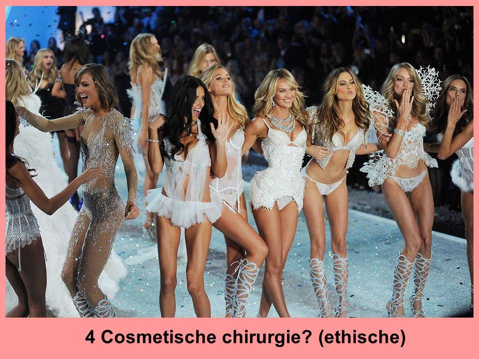 4 Cosmetische chirurgie (ethische)