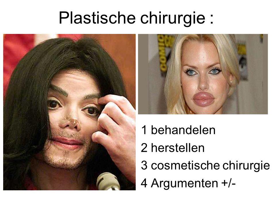 Plastische chirurgie :