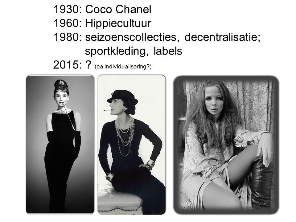 1930: Coco Chanel 1960: Hippiecultuur. 1980: seizoenscollecties, decentralisatie; sportkleding, labels.