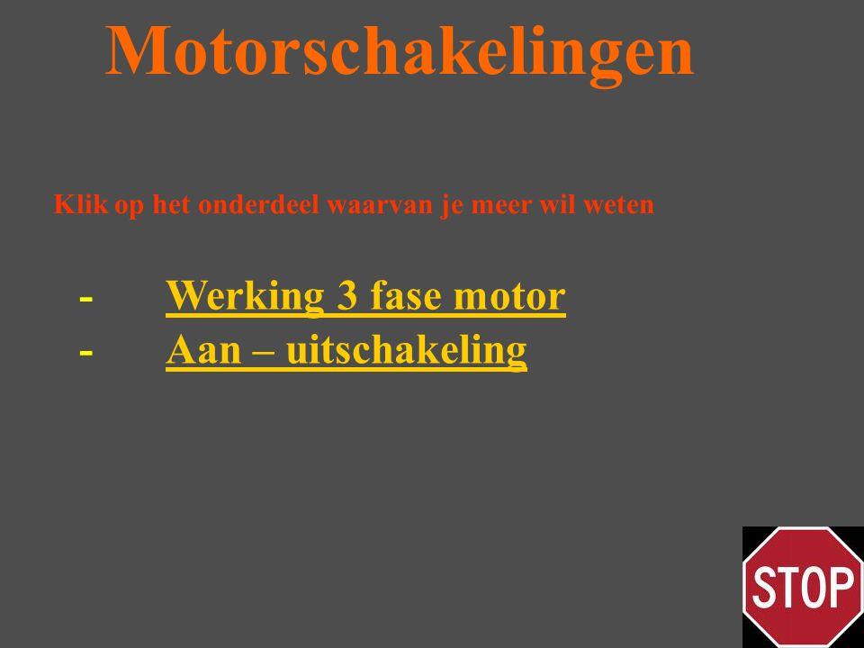 Motorschakelingen - Werking 3 fase motor - Aan – uitschakeling
