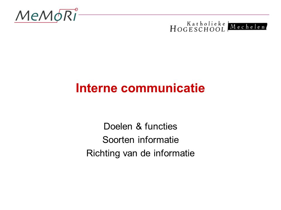 Doelen & functies Soorten informatie Richting van de informatie