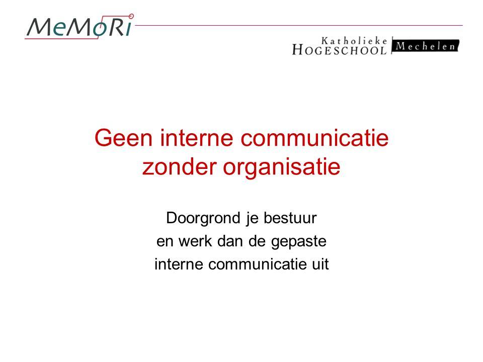 Geen interne communicatie zonder organisatie
