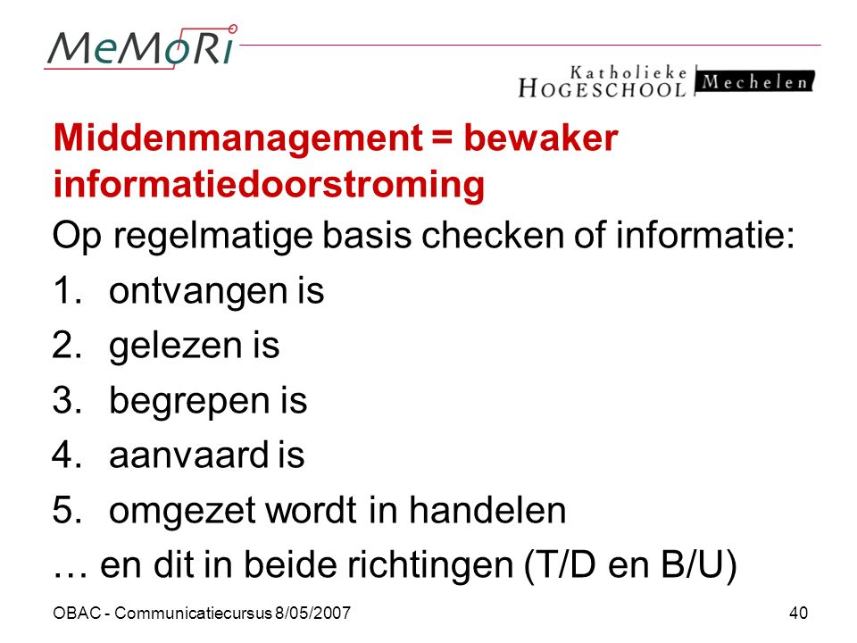 Middenmanagement = bewaker informatiedoorstroming