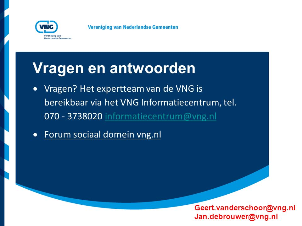 Geert.vanderschoor@vng.nl Jan.debrouwer@vng.nl