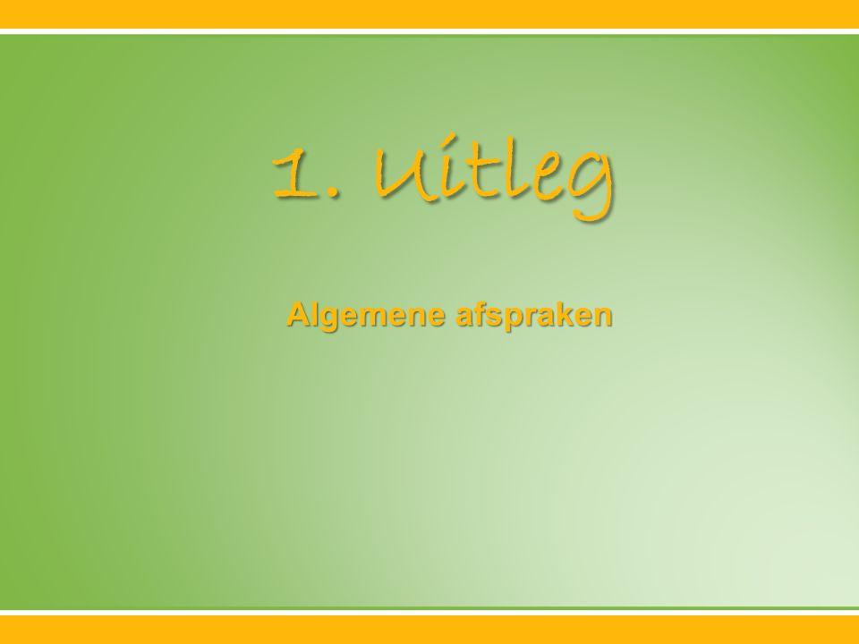 1. Uitleg Algemene afspraken