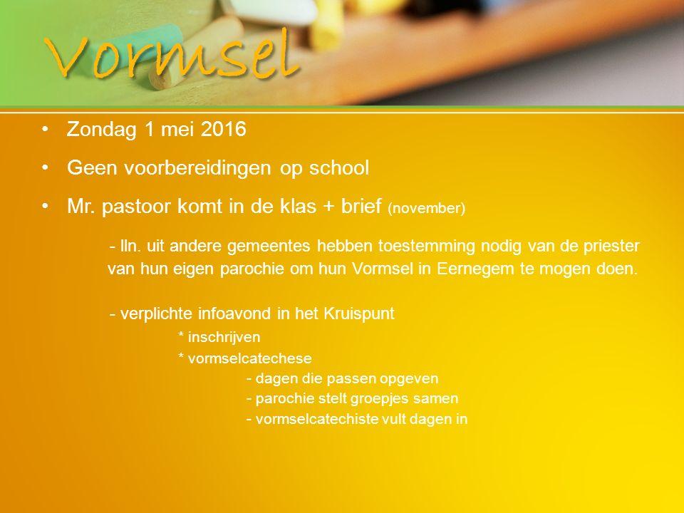 Vormsel Zondag 1 mei 2016 Geen voorbereidingen op school