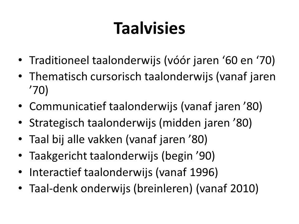 Taalvisies Traditioneel taalonderwijs (vóór jaren '60 en '70)