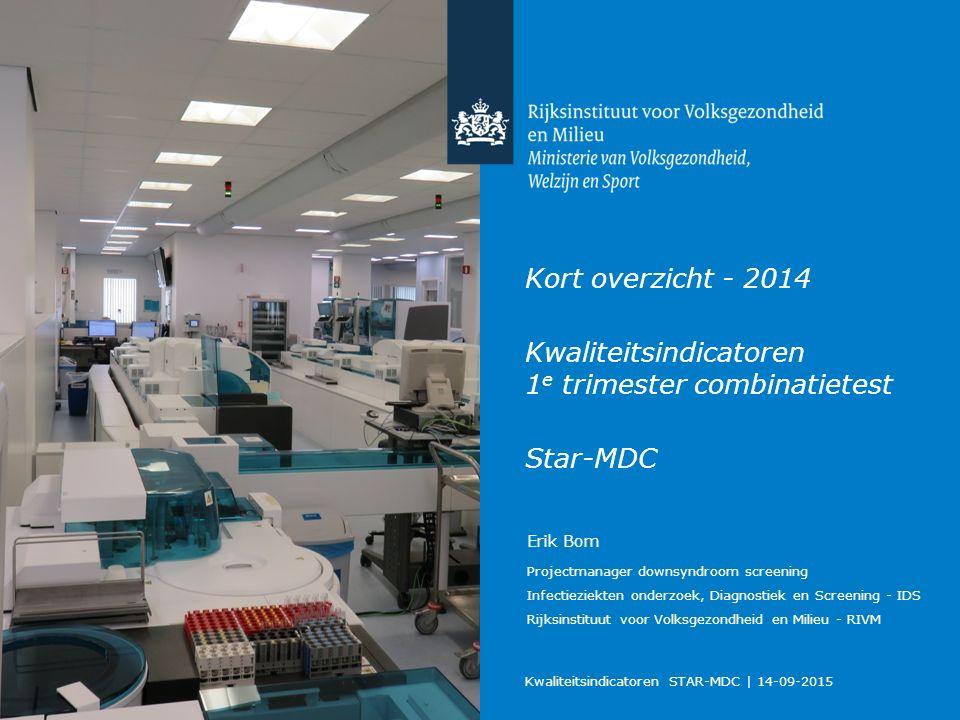 Kort overzicht - 2014 Kwaliteitsindicatoren 1e trimester combinatietest Star-MDC
