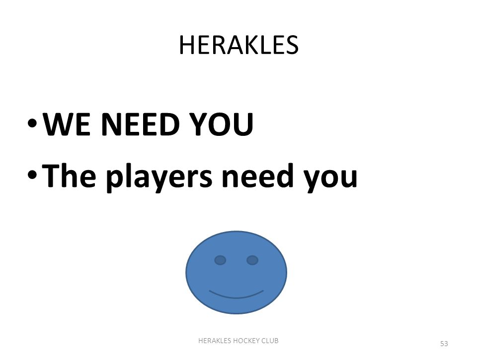 HERAKLES WE NEED YOU The players need you HERAKLES HOCKEY CLUB