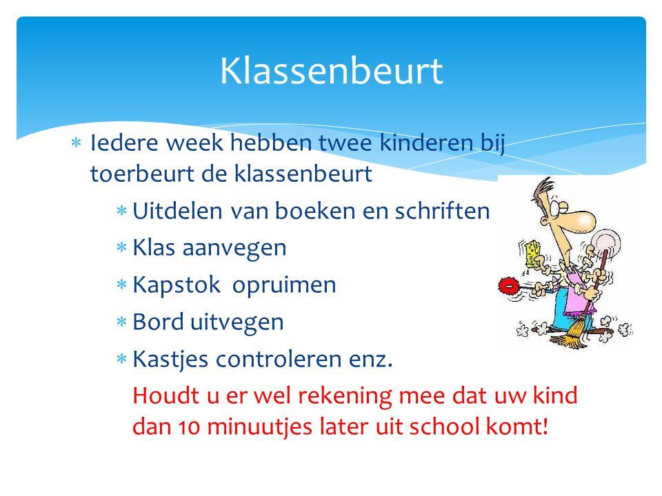 Klassenbeurt Iedere week hebben twee kinderen bij toerbeurt de klassenbeurt. Uitdelen van boeken en schriften.
