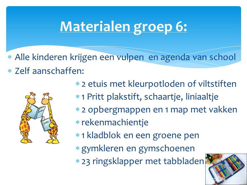 Materialen groep 6: Alle kinderen krijgen een vulpen en agenda van school. Zelf aanschaffen: 2 etuis met kleurpotloden of viltstiften.