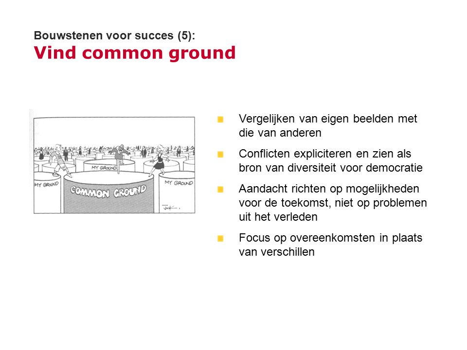 Bouwstenen voor succes (5): Vind common ground