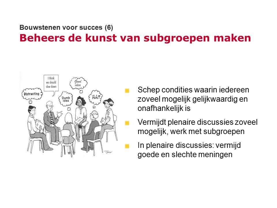Bouwstenen voor succes (6) Beheers de kunst van subgroepen maken