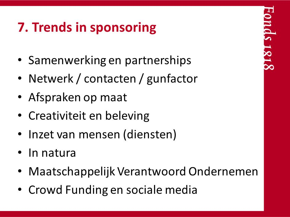 7. Trends in sponsoring Samenwerking en partnerships