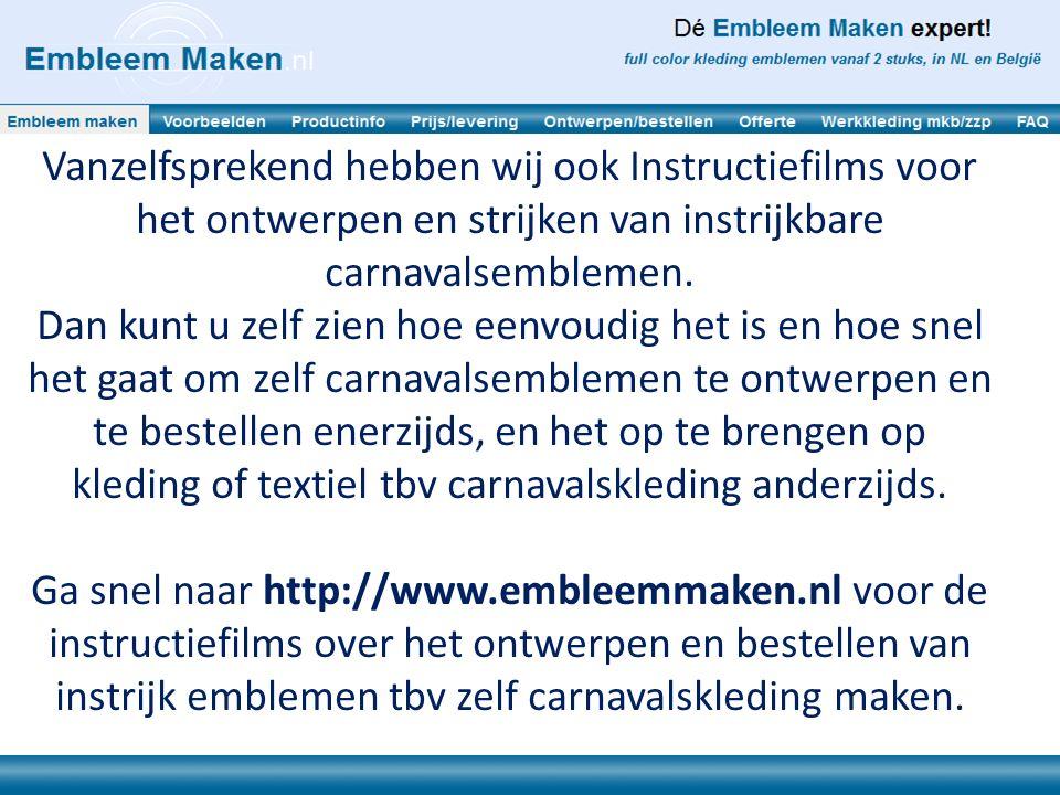 Vanzelfsprekend hebben wij ook Instructiefilms voor het ontwerpen en strijken van instrijkbare carnavalsemblemen.