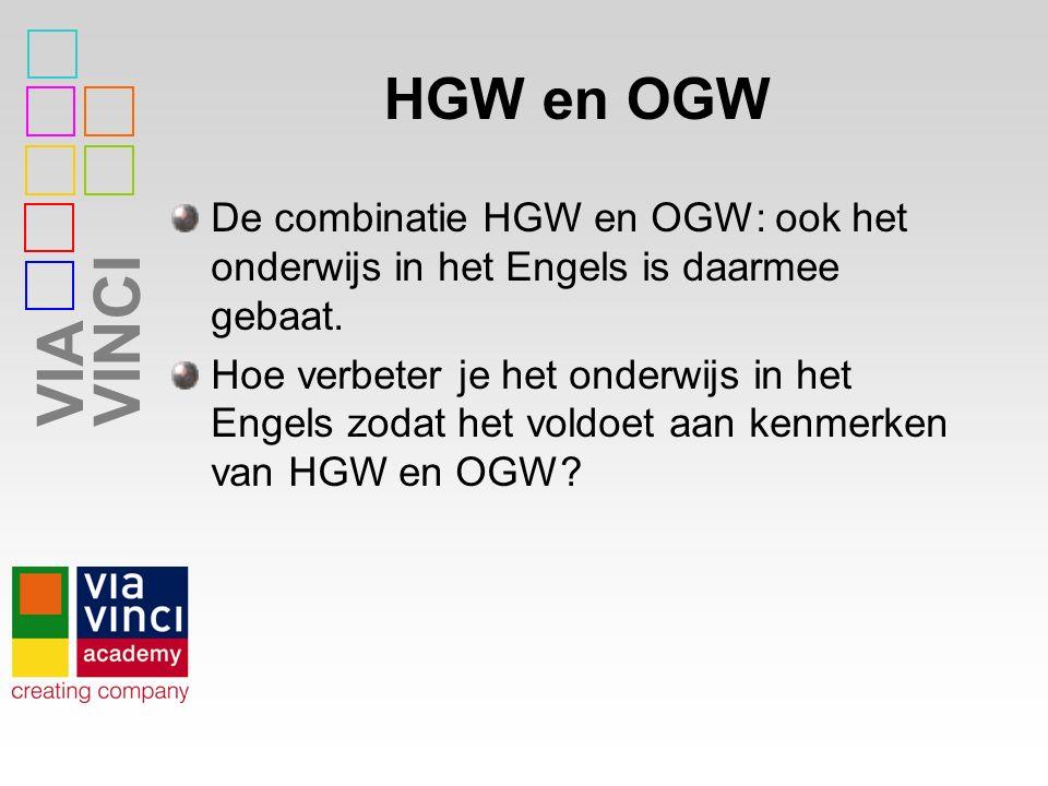 HGW en OGW De combinatie HGW en OGW: ook het onderwijs in het Engels is daarmee gebaat.