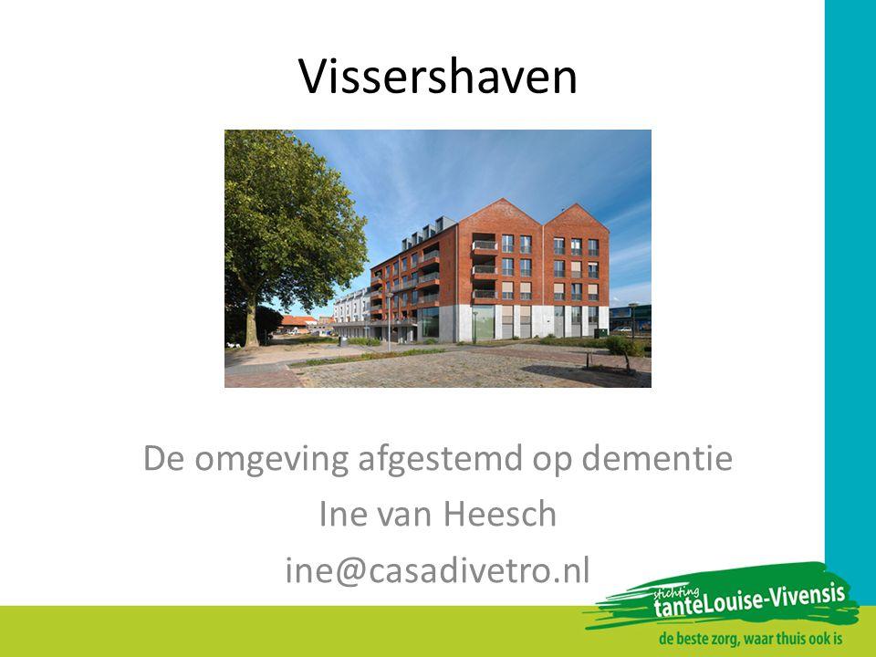 De omgeving afgestemd op dementie Ine van Heesch ine@casadivetro.nl