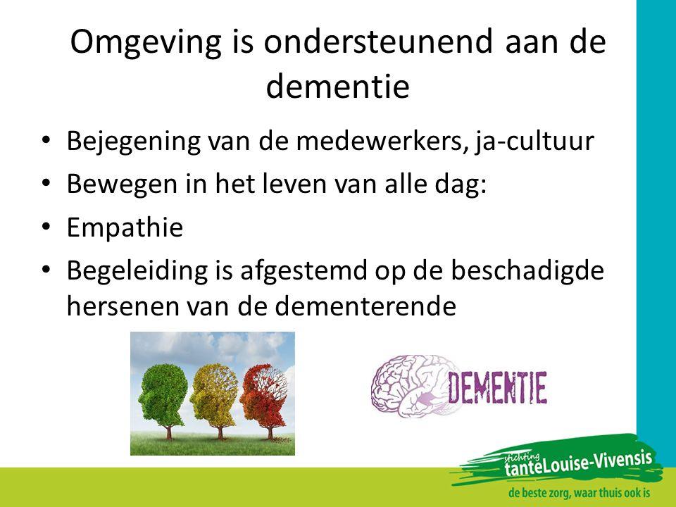 Omgeving is ondersteunend aan de dementie