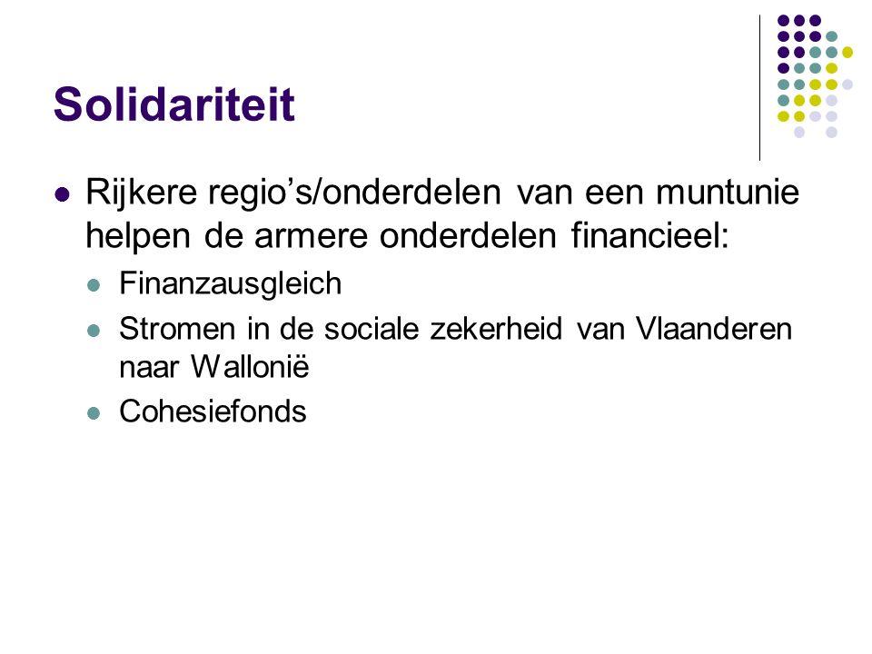Solidariteit Rijkere regio's/onderdelen van een muntunie helpen de armere onderdelen financieel: Finanzausgleich.