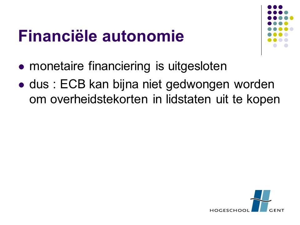 Financiële autonomie monetaire financiering is uitgesloten