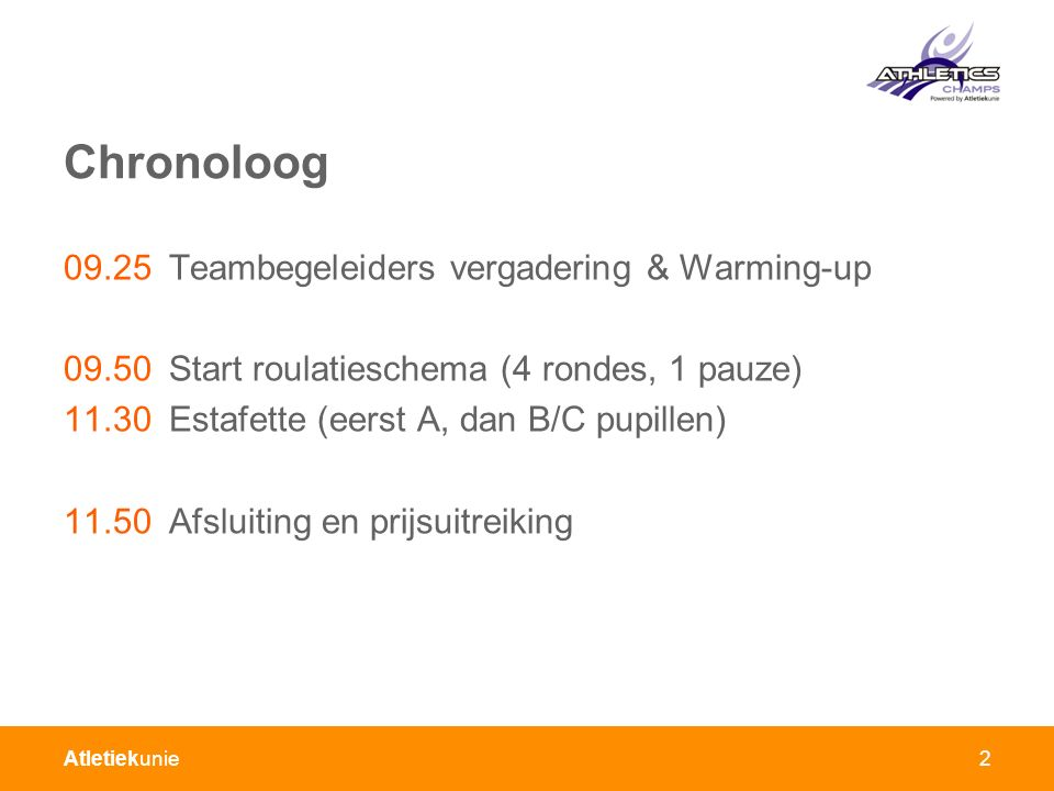 Chronoloog 09.25 Teambegeleiders vergadering & Warming-up