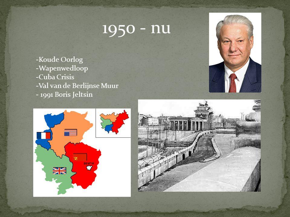 1950 - nu Koude Oorlog Wapenwedloop Cuba Crisis
