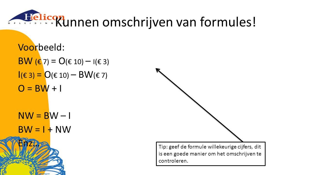 Kunnen omschrijven van formules!