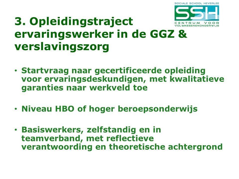 3. Opleidingstraject ervaringswerker in de GGZ & verslavingszorg