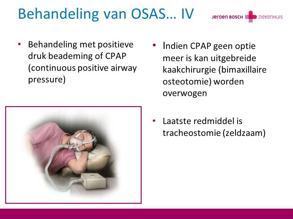 Behandeling van OSAS… IV