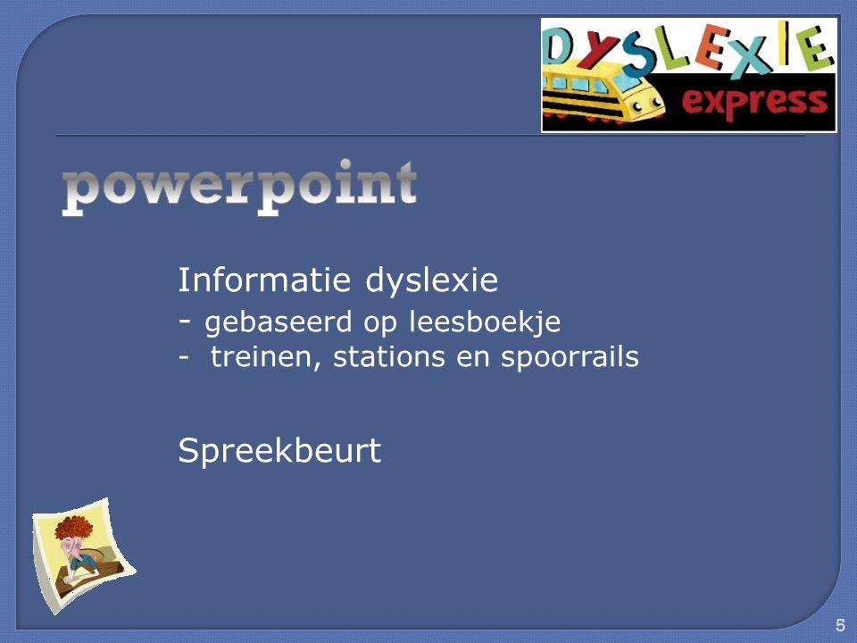 powerpoint Informatie dyslexie - gebaseerd op leesboekje Spreekbeurt