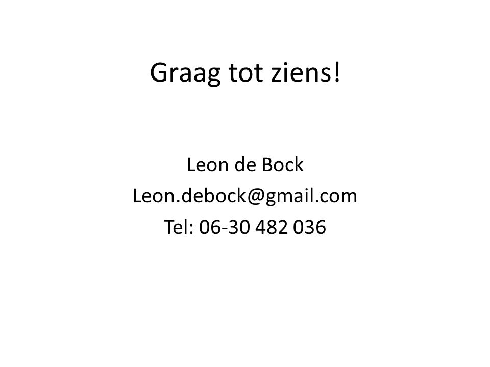 Leon de Bock Leon.debock@gmail.com Tel: 06-30 482 036