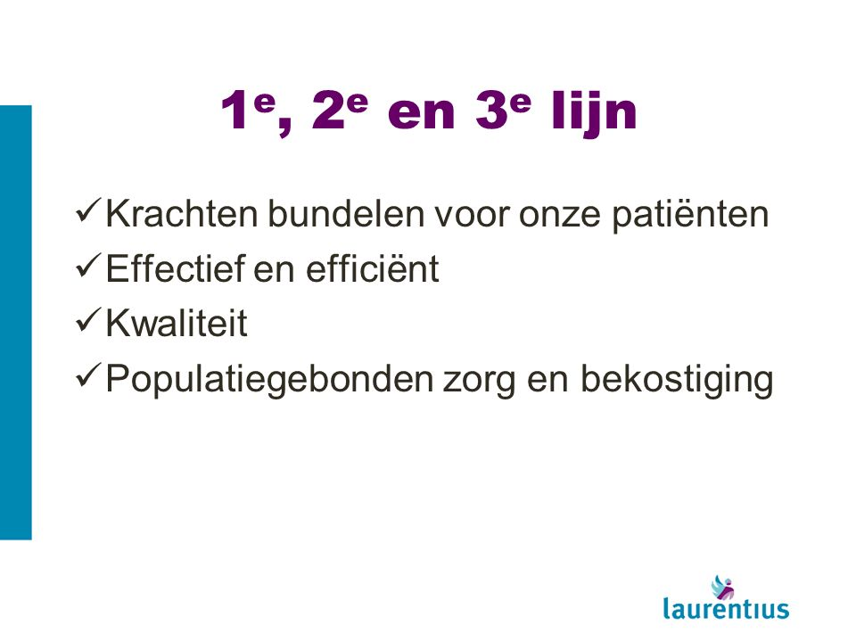 1e, 2e en 3e lijn Krachten bundelen voor onze patiënten