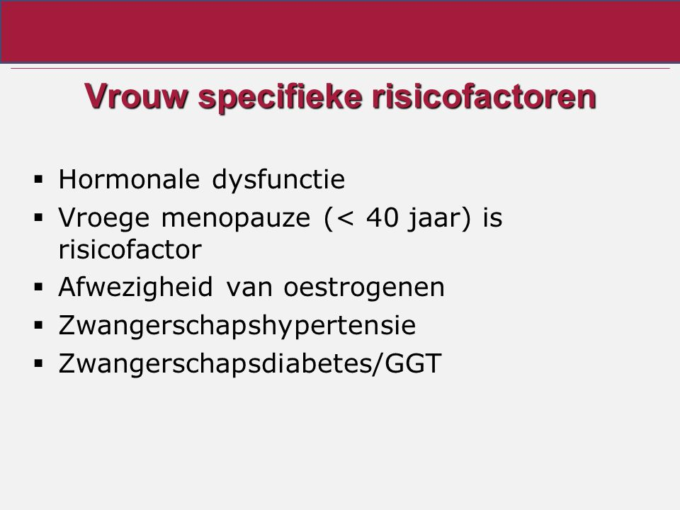 Vrouw specifieke risicofactoren