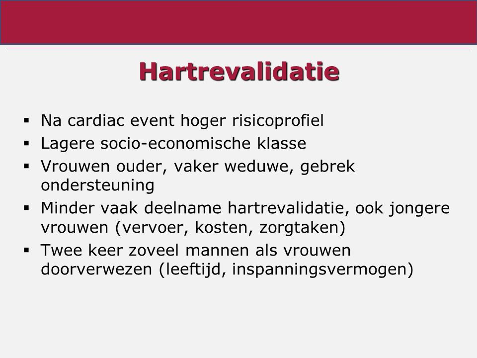 Hartrevalidatie Na cardiac event hoger risicoprofiel